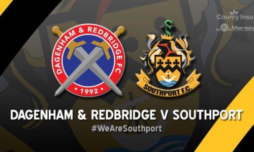 PREVIEW | Dagenham & Redbridge V Southport