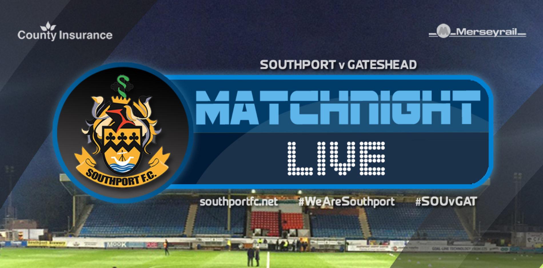 MATCHDAY LIVE   Southport 0 – 3 Gateshead