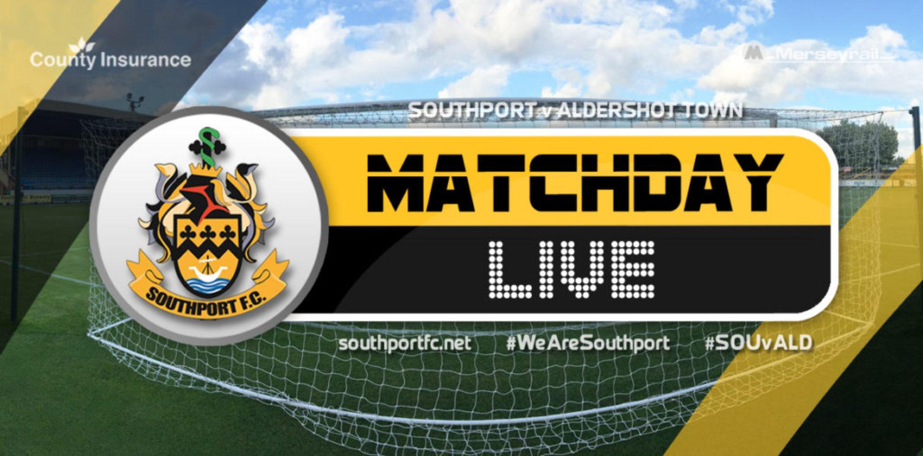 MATCHDAY LIVE   Southport V Aldershot Town