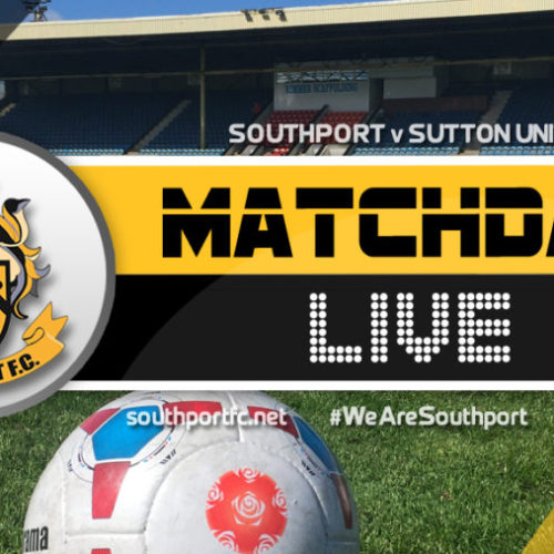 MATCHDAY LIVE | Southport V Sutton United