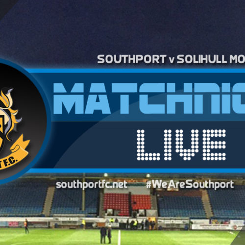 MATCHDAY LIVE | Southport V Solihull Moors