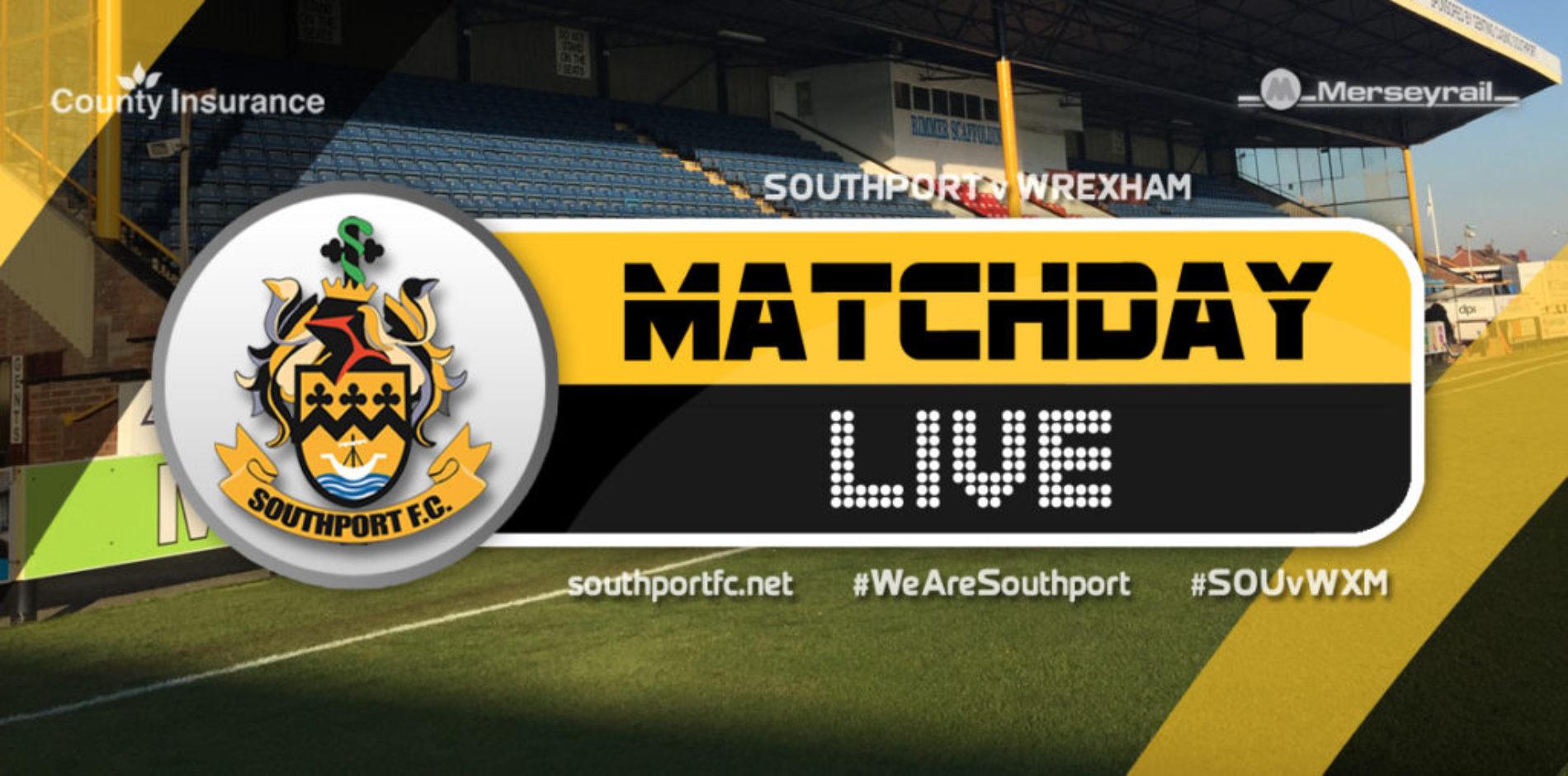 MATCHDAY LIVE | Southport V Wrexham