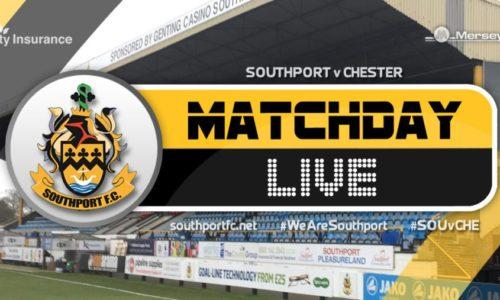 MATCH DAY LIVE | Southport V Chester