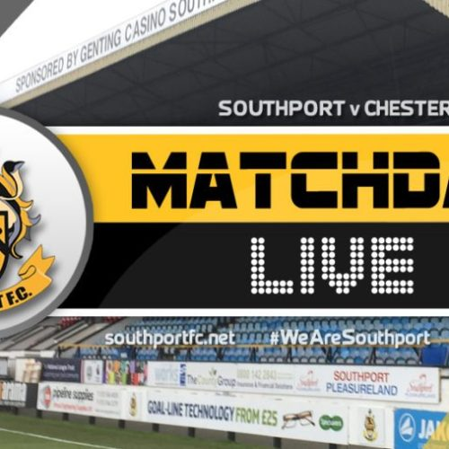 MATCH DAY LIVE | Southport V Chester