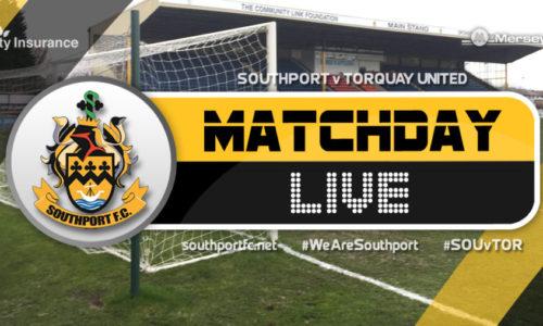 MATCHDAY LIVE | Southport V Torquay United