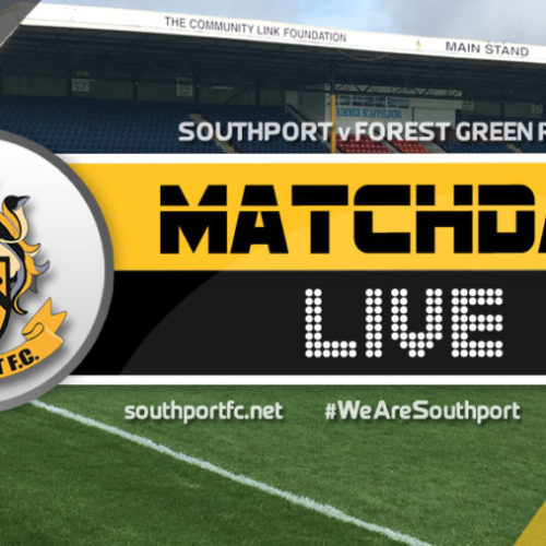 MATCHDAY LIVE | Southport V Forest Green Rovers