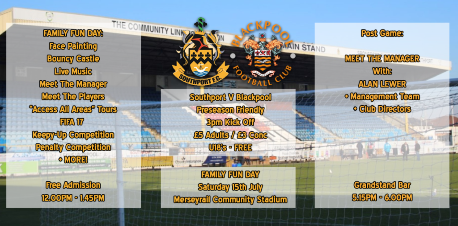"Southport FC will host a family fun day prior to our pre-season friendly against Blackpool at the Merseyrail Community Stadium on 15th July, starting at 12pm midday until 1.45pm.    The event will operate on an ""access all areas"" basis, with supporters able to take part in a range of activities all..."