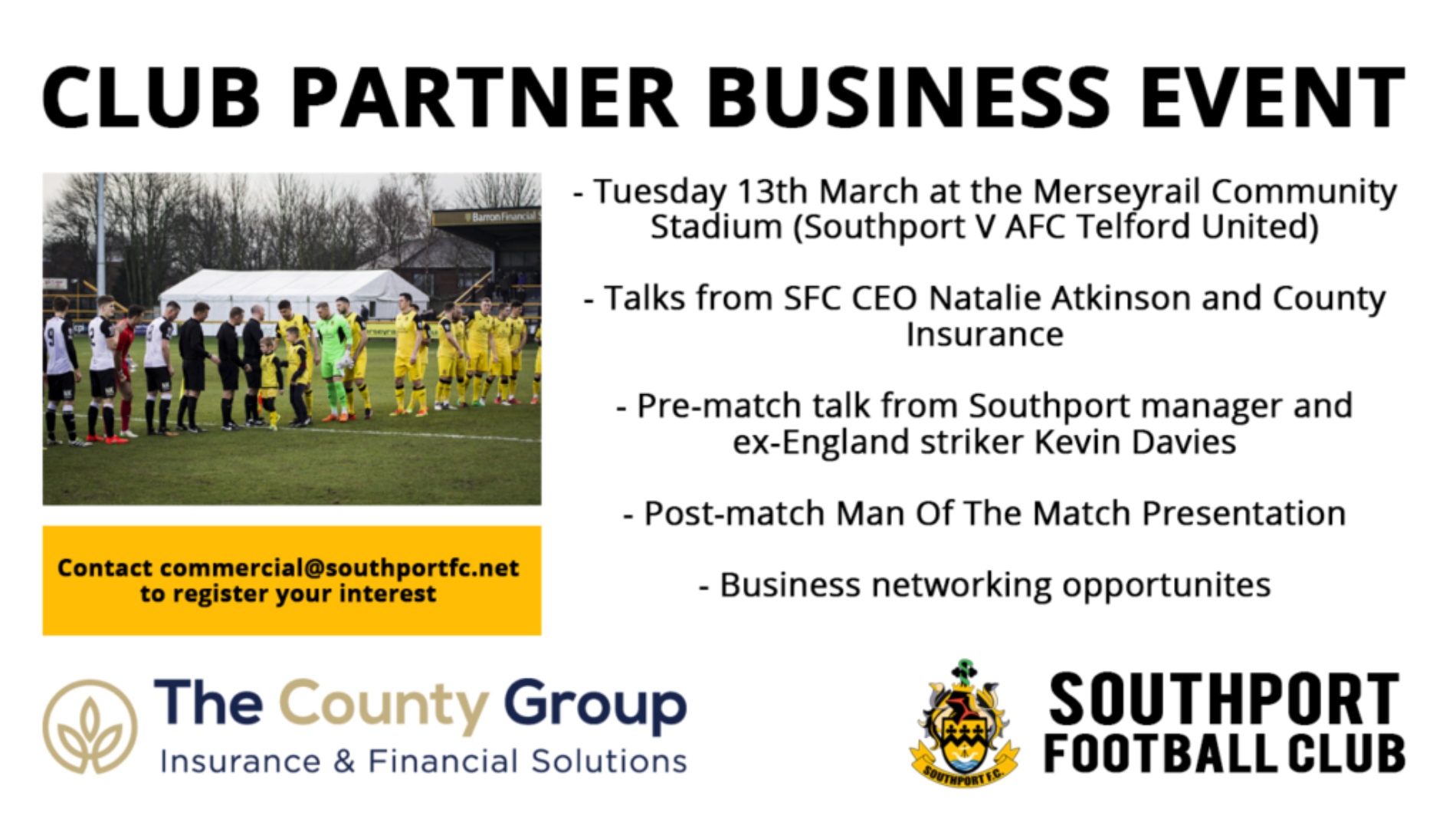 Southport FC have teamed up with our front of shirt partner, County Insurance to bring a business networking event to the Merseyrail Community Stadium.    The event will take place prior to the fixture with Telford on Tuesday, March 13th within the marquee here at the stadium. Delegates will get a...