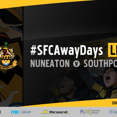 #SFCAwayDays LIVE   Nuneaton Borough v Southport