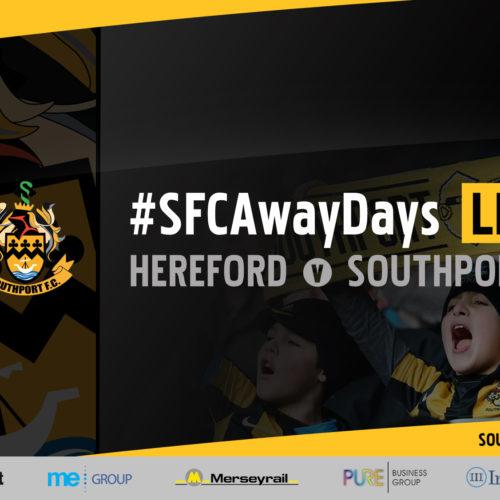 #SFCAwayDays LIVE   Hereford v Southport