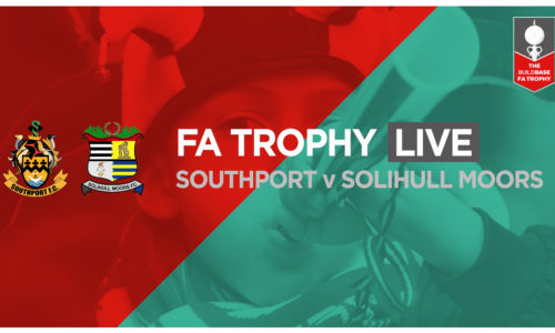 FA TROPHY LIVE | Southport v Solihull Moors