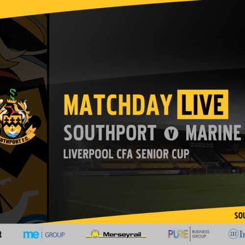 MATCHDAY LIVE | Southport vs Marine – Liverpool Senior Cup First Round