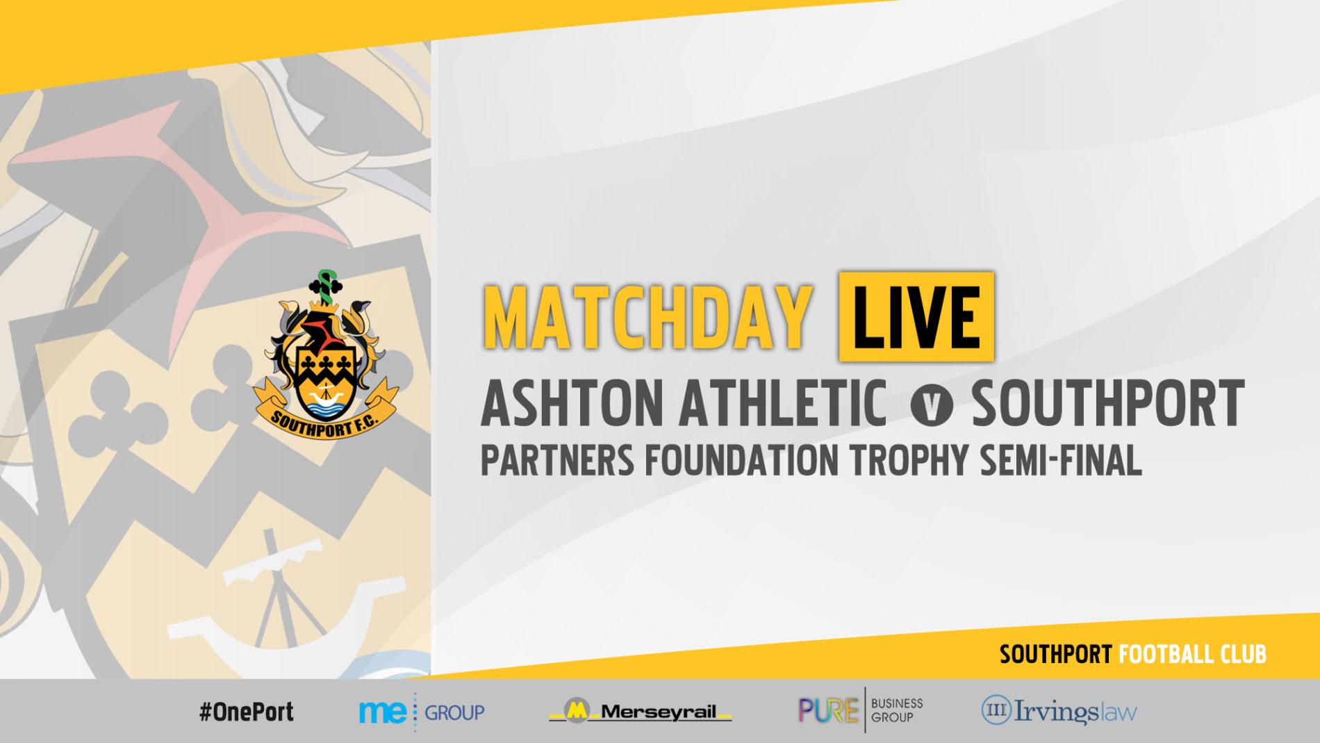 MATCHDAY LIVE | Ashton Athletic vs Southport – Challenge Trophy Semi Final