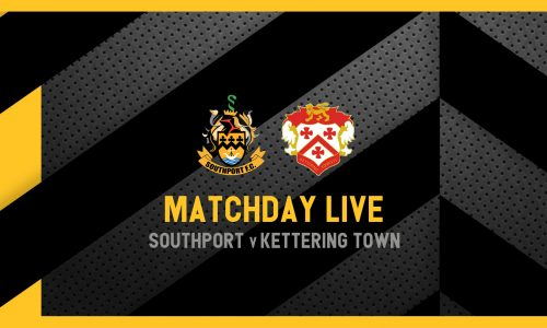 MATCHDAY LIVE | Southport v Kettering Town