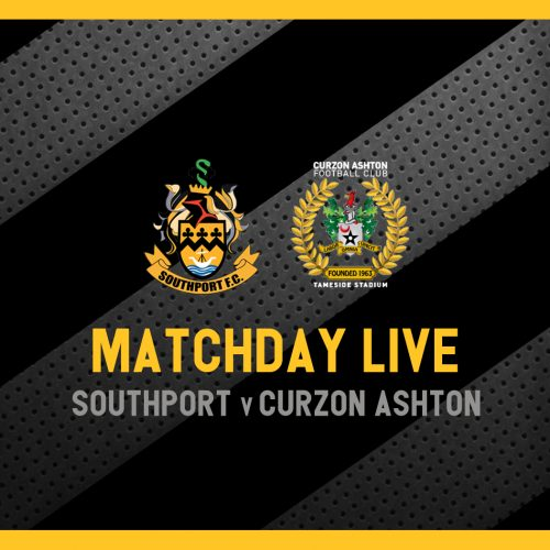 MATCHDAY LIVE   Southport v Curzon Ashton