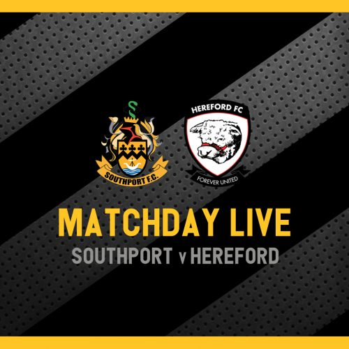 MATCHDAY LIVE | Southport v Hereford