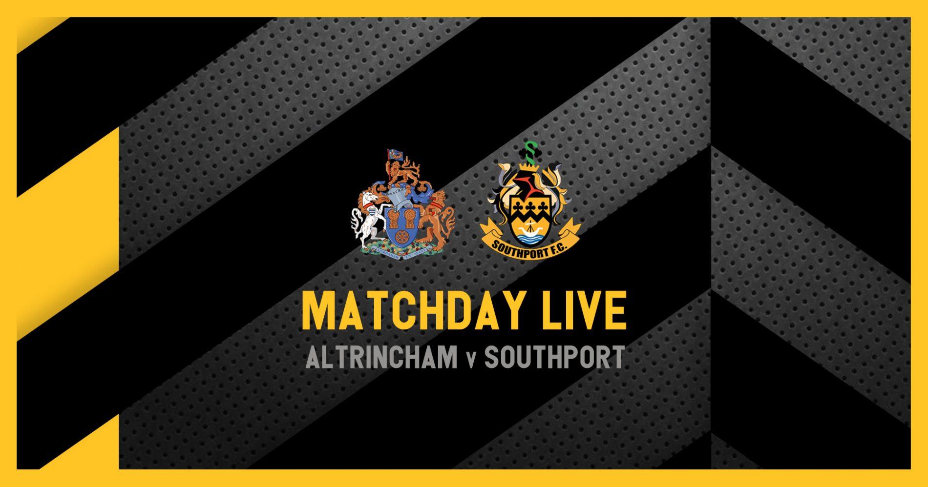 MATCHDAY LIVE | Altrincham v Southport